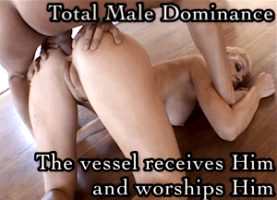 The female vessel receives and worships the Superior Male.
