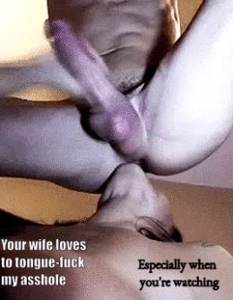 Your Wife Loves to Tongue Fuck My Asshole While You Watch